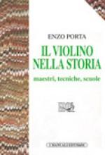 Porta, Enzo : Il violino nella storia. Maestri, tecniche, scuole