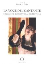 AA.VV. : La voce del cantante. Saggi di foniatria artistica (Fussi)