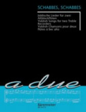 AA.VV. : Schabbes, schabbes. 14 Yiddish Songs per 2 Flauti dolci