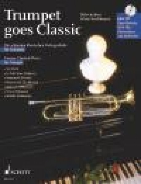 AA.VV. : Trumpet goes classic. Famous Classical Pieces for Trumpet and Piano + CD
