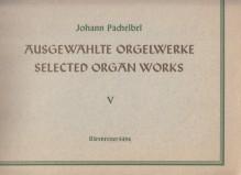 Pachelbel, J. : Opere scelte per Organo, vol. V