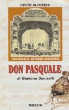 Donizetti, Gaetano : Invito all'Opera. Don Pasquale. Libretto