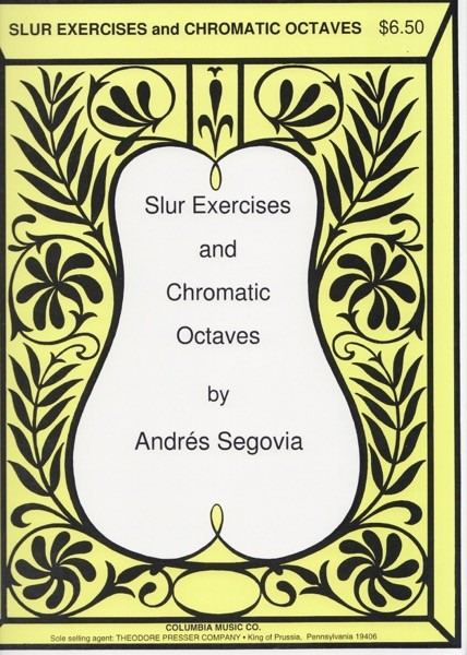 Segovia, Andrés : Slur Exercises and Chromatic Octaves