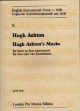 Ashton, H. : Hugh Ashton's Masque per 3 o 4 strumenti (Viole da Gamba o Flauti dolci)