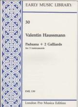 Haussmann, V. : Paduana & 2 Galliards per 5 strumenti (SATTB) (Thomas)