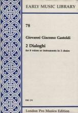 Gastoldi, G. G. : 2 dialoghi per 8 Voci o strumenti in 2 cori