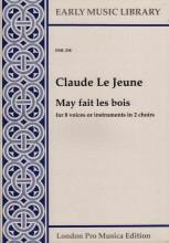 Le Jeune, C. : May fait les bois per 8 Voci o strumenti in 2 cori