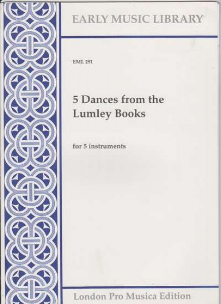 Anonimi : 5 dances from the Lumley Books per 5 strumenti (SATTB) (Thomas)