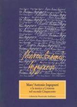 AA.VV. : Marc'Antonio Ingegneri e la musica a Cremona nel secondo Cinquecento