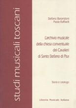 Barandoni, S. - Raffaelli, P. : L'archivio musicale della chiesa conventuale dei Cavalieri di S. Stefano di Pisa
