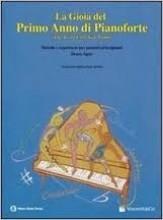 Agay, D. : La gioia del primo anno di Pianoforte (The Joy of First-year piano)