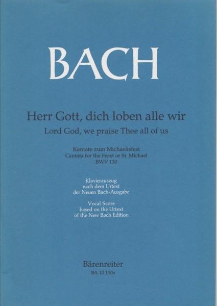 Bach, J.S. : Cantata BWV 130, Herr Gott, dich loben alle wir, per Canto e Pianoforte. Urtext