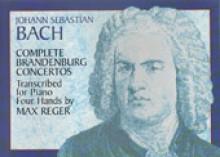 Bach, J.S. : Concerti Brandenburghesi trascritti per Pianoforte a 4 mani da Max Reger