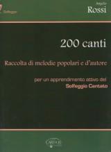 Rossi, A. : 200 canti. Raccolta di melodie popolari e d'autore per un apprendimento attivo del solfeggio cantato