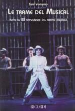 Venturino, S. : Le trame del Musical: tutto sui 25 capolavori del teatro musicale