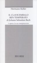 Keller, H. : Il Clavicembalo ben temperato di Johann Sebastian Bach. L'opera e la sua interpretazione