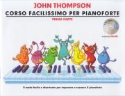 Thompson, J. : Corso facilissimo di Pianoforte, vol. I. Un modo facile e divertente per imparare il Pianoforte