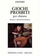 Anonimo : Giochi proibiti, per Chitarra. Contiene anche: Sarabanda e Bourrée di R. De Visée; El testament de Amelia di Anonimo