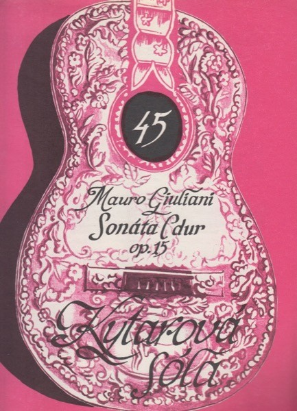 Giuliani, Mauro : Sonata in do maggiore op. 15, per Chitarra