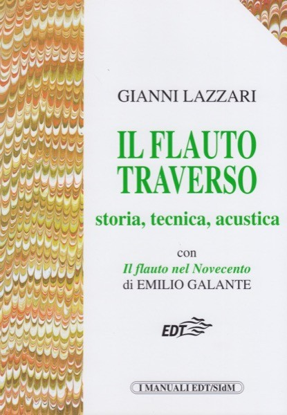 Lazzari, G. : Il flauto traverso. Storia, tecnica, acustica