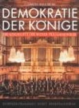 Hellsberg, C. : Demokratie der Könige. Die Geschichte der Wiener Philarmoniker
