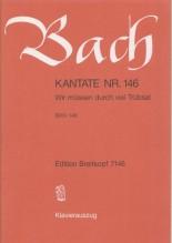 Bach, J.S. : Cantata BWV 146, Wir müssen durch viel Trübsal, per Canto e Pianoforte