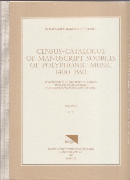 AA.VV. : Census-Catalogue of Manuscript Sources of Polyphonic Musis 1400-1550. Vol. II: K-O