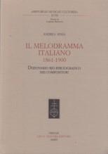 Sessa, A. : Il Melodramma italiano: 1861-1900. Dizionario Bio-bibliografico dei compositori