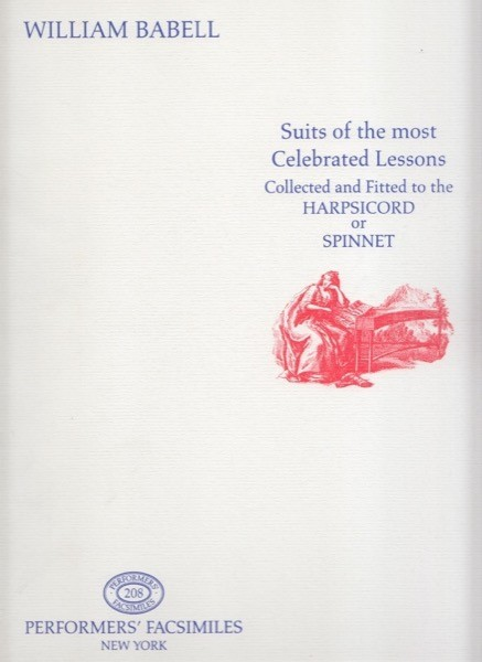 Babell, W. : Suits of the most Celebrated Lessons Collected and Fitted to the Harpsichord or Spinnet. Facsimile
