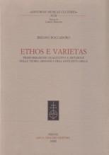 Boccadoro, B. : Ethos e Varietas. Trasformazione qualitativa e metabole nella teoria armonica dell'antichità greca.