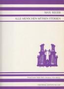 Reger, Max : Alle Menschen Müssen Sterben. Phantasie über den Choral für Orgel, op. 52/1