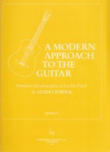Topper, G. : A modern approach to the guitar. Based on the principles of Emilio Pujol, vol. 4