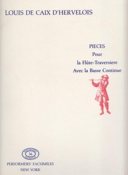 Caix d'Hervelois, L. de : [Premier recueil de] Pièces Pour la Flûte-Treversiere avec la Basse Continue (Paris, 1729). Facsimile