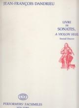 Dandrieu, J.F. : Livre de Sonates, a Violon seul. Second Oeuvre (Paris, 1710). Facsimile