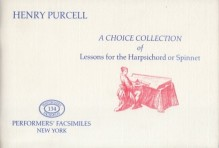 Purcell, H. : A Choice Collection of Lessons for the Harpsichord or Spinnet (London, 1696)