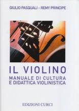 Pasquali, G. - Principe, R. : Il violino. Manuale di cultura e didattica violinistica